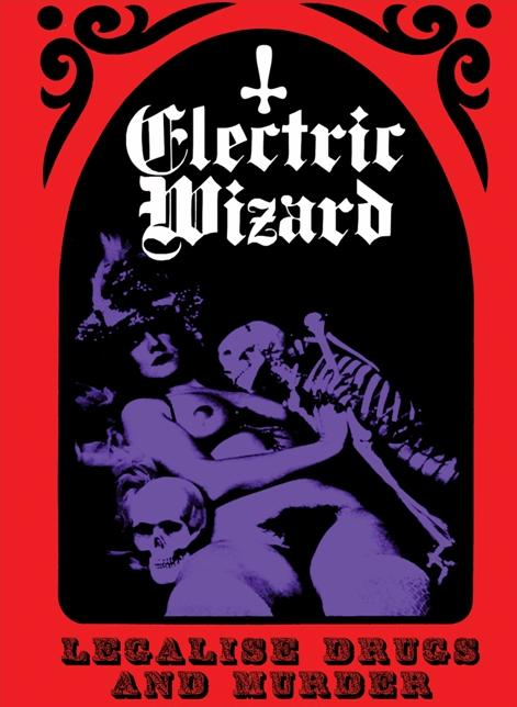 Electric Wizard - Legalize Drugs And Murder
