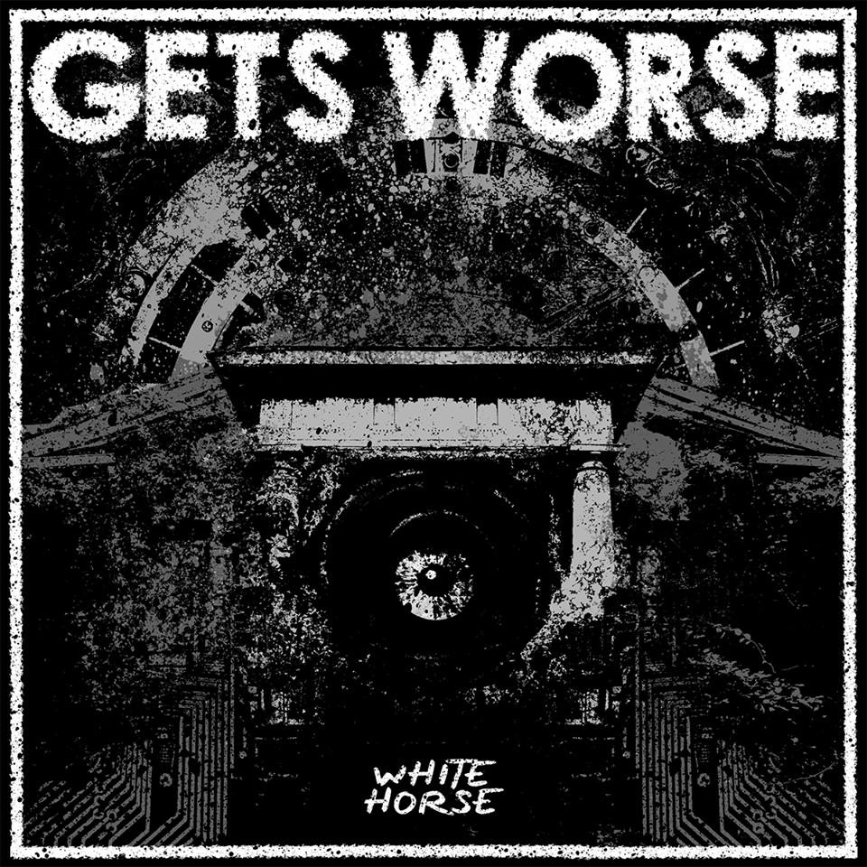 Gets Worse - White Horse  Engineering/Mixing/Mastering